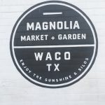 Our trip to Magnolia Market, Waco Texas | Mealswithmaggie.com