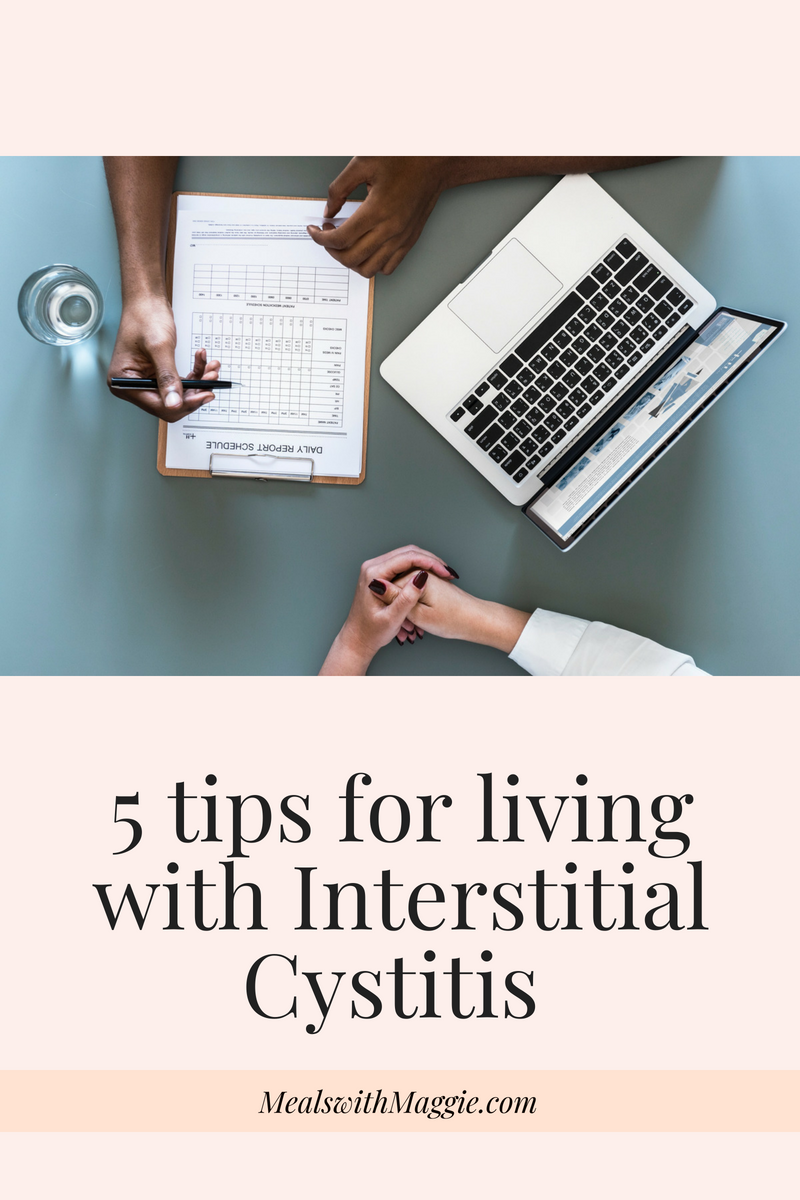5 tips for living with interstitial cystitis that I have found helpful along the way. Plus my journey with the condition and the foods I've learned to avoid | Mealswithmaggie.com #interstitialcystitis #bladderpain #ICdiet #IC #Painfulbladdersyndrome #bladderhealth